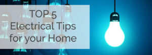 Top 5 Electrical Tips